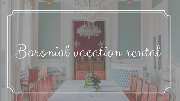 A Baronial Vacation Rental