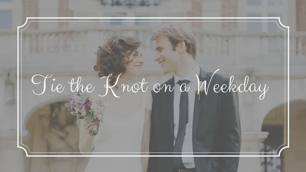 Tie the Knot on a Weekday